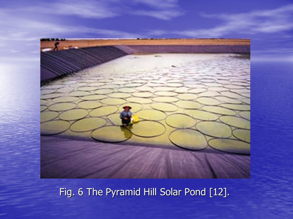 Fig. 6 The Pyramid Hill Solar Pond [12].